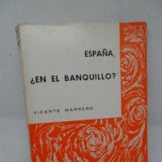 Libros antiguos: ESPAÑA, ¿EN EL BANQUILLO?, VICENTE MARRERO, ED. ESCELICER. Lote 153989246