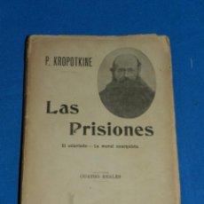 Libros antiguos: (MF) PEDRO FROPOTKINE - LAS PRISIONES LA MORAL ANARQUISTA , F SEMPERE EDT VALENCIA . Lote 154163282