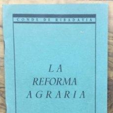Libros antiguos: LA REFORMA AGRARIA. - RIBADAVIA, CONDE DE.. Lote 123236662