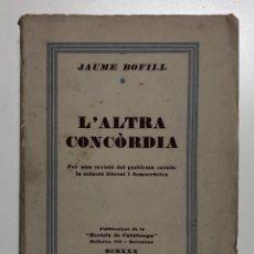 Libros antiguos: JAUME BOFILL. L´ALTRA CONCÒRDIA. 1930. Lote 155146690