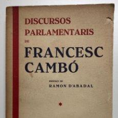 Libros antiguos: DISCURSOS PARLAMENTARIS DE FRANCESC CAMBÓ. 1935. Lote 155262542