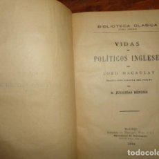 Libros antiguos: 1914- VIDAS DE POLÍTICOS INGLESES. TRADUCCIÓN DIRECTA DEL INGLÉS POR JUDERÍAS BÉNDER. LORD MACAULAY. Lote 155277354