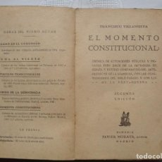 Libros antiguos: FRANCISCO VILLANUEVA. EL MOMENTO CONSTITUCIONAL. 1930. 2ª EDICIÓN. . Lote 155351078