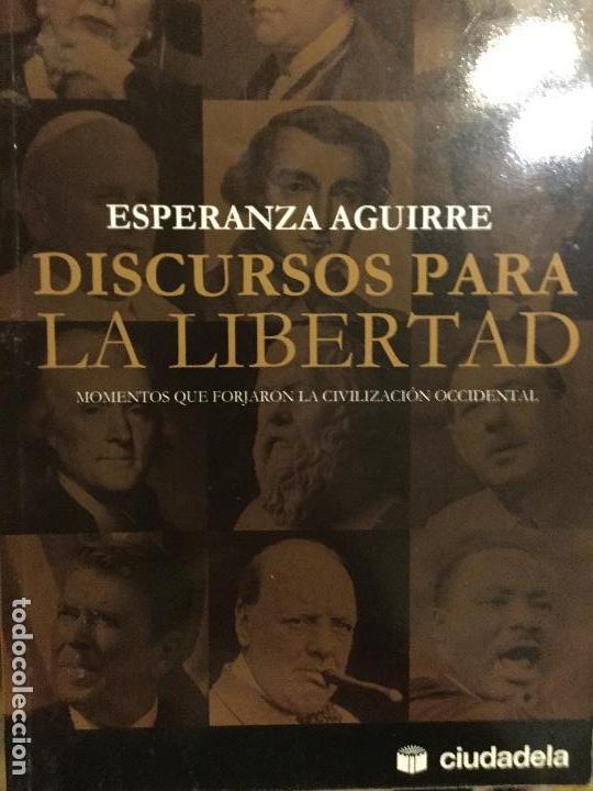 ESPERANZA AGUIRRE. DISCURSOS SOBRE LA LIBERTAD (Libros Antiguos, Raros y Curiosos - Pensamiento - Política)