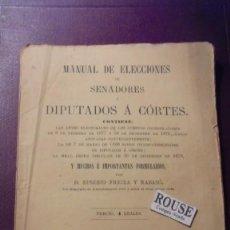 Libros antiguos: MANUAL DE ELECCIONES DE SENADORES Y DIPUTADOS Á CORTES POR D. EUSEBIO FREIXA Y RABASÓ 1881 . Lote 155821170