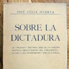 Libros antiguos: SOBRE LA DICTADURA - JOSE FELIX HUERTA.1930. Lote 156192306