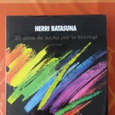 Libros antiguos: HERRI BATASUNA 20 AÑOS DE LUCHA POR LA LIBERTAD 1978 1998 - EDITA HERRI BATASUNA 1999. Lote 156493442