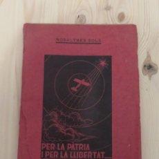 Libros antiguos: NOSALTRES SOLS PER LA PÀTRIA I PER LA LLIBERTAT.. Lote 156539014