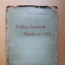Libros antiguos: POLÍTICA ESPAÑOLA-ESPAÑA EN1922 - LIC.PEDRO SERRANO RODRÍGUEZ- VÉLEZ. Lote 156622026