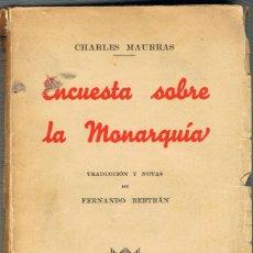 Libros antiguos: ENCUESTA SOBRE LA MONARQUIA (CHARLES MAURRAS), EDICIÓN DE 1935, INTERIOR EN MUY BUEN ESTADO. Lote 156749238