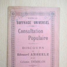 Libros antiguos: POUR LE SUFFRAGE UNIVERSEL - CONSULTATION POPULAIRE, DISCOURS DE ÉDOUARD ANSEELE ET CÉLESTIN DEMBLON. Lote 156895462