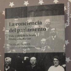 Libros antiguos: LA CONCIENCIA DEL PARLAMENTO, VIDA Y OBRA DE LA BEATA HILDEGARDA BURJAN INGERBOG SCHOOL. Lote 156915122