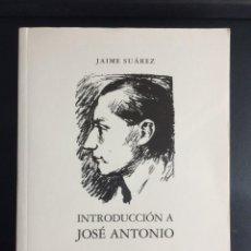 Libros antiguos: INTRODUCCIÓN A JOSÉ ANTONIO POR JAIME SUÁREZ - FALANGE. Lote 156976474