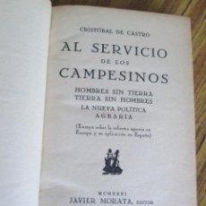 Libros antiguos: AL SERVICIO DE LOS CAMPESINOS - HOMBRES SIN TIERRA - TIERRA SIN HOMBRES - LA NUEVA POLÍTICA AGRARIA. Lote 157310882