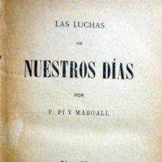 Libros antiguos: LAS LUCHAS DE NUESTROS DÍAS.- F. PÍ Y MARGALL 1890.- 1º EDICIÓN. Lote 158257846