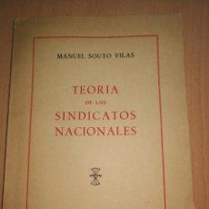 Libros antiguos: MANUEL SOUTO VILAS. TEORÍA DE LOS SINDICATOS NACIONALES.. Lote 158682372