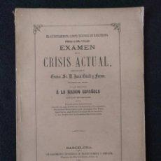 Libros antiguos: EXÁMEN DE LA CRISIS ACTUAL. JUAN GÜELL Y FERRER. 1867. BARCELONA. ISABEL II. ECONOMÍA.. Lote 158816734