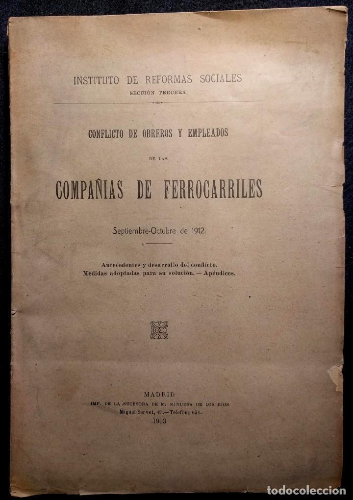 CONFLICTO DE OBREROS Y EMPLEADOS DE LAS COMPAÑÍAS DE FERROCARRILES. 1912. (Libros Antiguos, Raros y Curiosos - Pensamiento - Política)