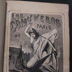 Libros antiguos: LOS COMUNEROS DE PARÍS, HISTORIA DE LA REVOLUCIÓN FEDERAL DE FRANCIA. 1872 RAMÓN DE CALA BAREA 2 VOL. Lote 158936518