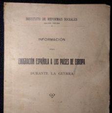 Libros antiguos: INFORMACIÓN SOBRE EMIGRACIÓN ESPAÑOLA A LOS PAÍSES DE EUROPA DURANTE LA GUERRA. 1919 PRIMERA MUNDIAL. Lote 159200346