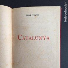 Libros antiguos: IVON L'ESCOP. CATALUNYA. BARCELONA, 1920.. Lote 159379712