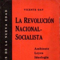 Libros antiguos: VICENTE GAY : LA REVOLUCIÓN NACIONAL SOCIALISTA (BOSCH, 1933). Lote 159411078