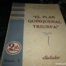 Libros antiguos: EL PLAN QUINQUENAL TRIUNFA W. MOLOTOW 1932 MADRID . Lote 159809482