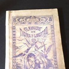 Libros antiguos: ANARQUISMO - TIERRA Y LIBERTAD - ALMANAQUE - 1916 . Lote 159961030