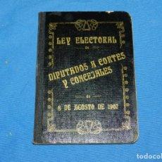 Libros antiguos: (M5.8) LEY ELECTORAL DE DIPUTADOS A CORTE Y CONCEJALES 8 DE AGOSTO DE 1907. Lote 161330850