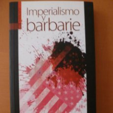 Libros antiguos: IMPERIALISMO Y BARBARIE. JAMES PETRAS. EDITORIAL TXALAPARTA. NUEVO. Lote 163537314