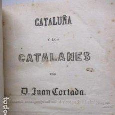 Libros antiguos: CATALUÑA Y LOS CATALANES. - CORTADA, JUAN. AÑO 1860. Lote 163792522