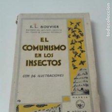 Libros antiguos: EL COMUNISMO EN LOS INSECTOS BOUVIER 1926 ILUSTRADO. Lote 163987586
