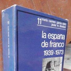 Libros antiguos: LA ESPAÑA DE FRANCO. 1939- 1973. MARIA CARMEN GARCIA NIETO. JAVIER M, DONEZAR.. Lote 164841442