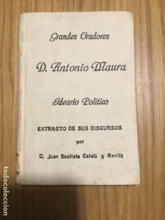 ANTONIO MAURA. IDEARIO POLÍTICO (Libros Antiguos, Raros y Curiosos - Pensamiento - Política)