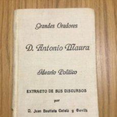 Libros antiguos: ANTONIO MAURA. IDEARIO POLÍTICO. Lote 164845298