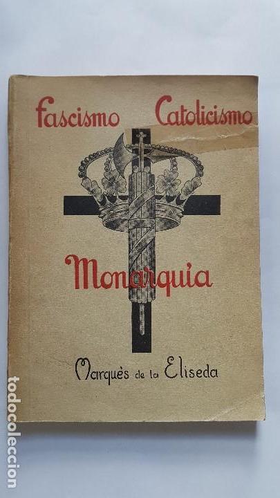 FASCISMO,CATOLICISMO,MONARQUIA.MARQUES DE LA ELISEDA. 1935. (Libros Antiguos, Raros y Curiosos - Pensamiento - Política)