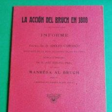 Libros antiguos: LA ACCIÒN DEL BRUCH EN 1808 EDITADO 1908. Lote 165504086