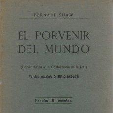 Libros antiguos: EL PORVENIR DEL MUNDO. COMENTARIOS CONFERENCIA PAZ / BERNARD SHAW. MADRID, 1919. 19X13CM. 124 P.. Lote 166252086