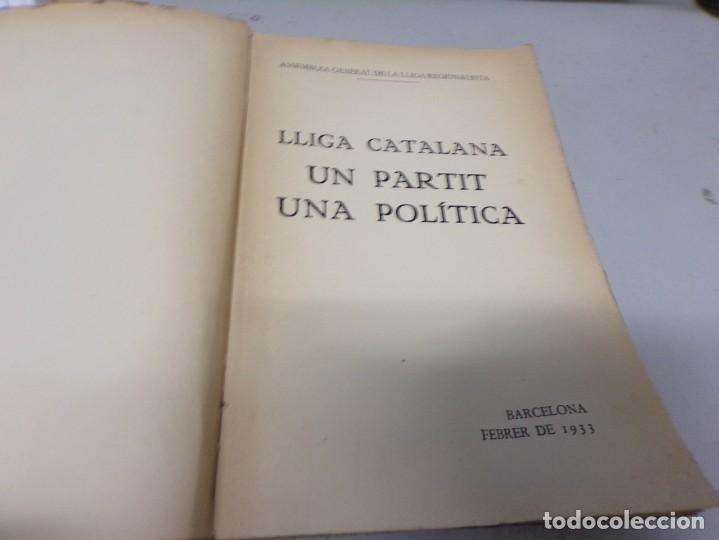 Libros antiguos: LLIGA CATALANA. Un partido, una política. Asamblea General de la Lliga Regionalista. Febrero de 1933 - Foto 2 - 206826328