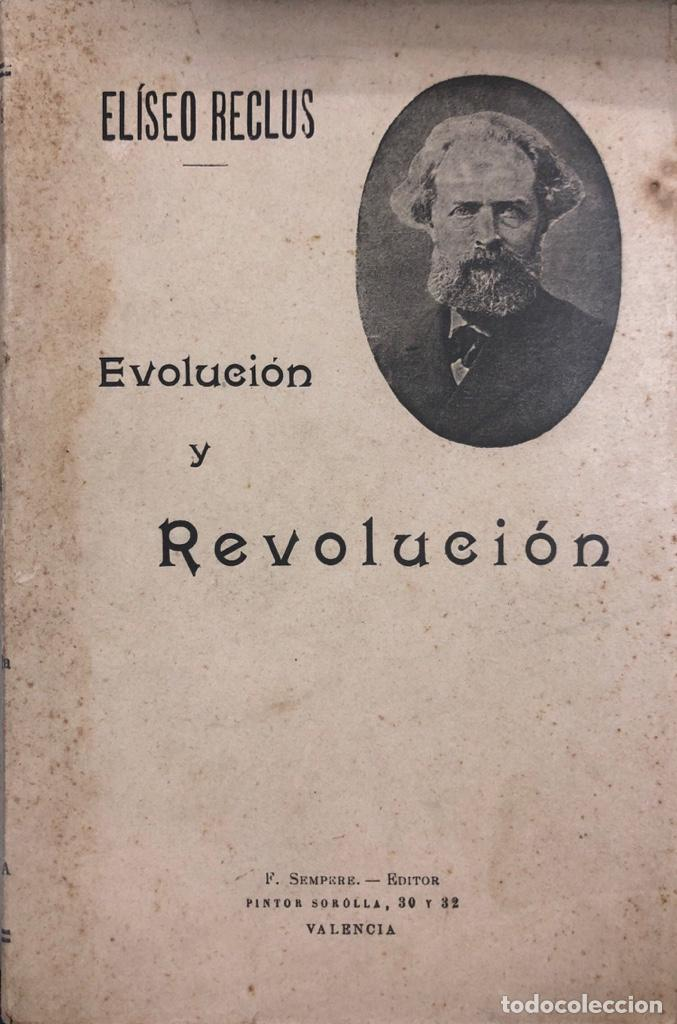 EVOLUCION Y REVOLUCION. ELÍSEO RECLUS. F. SEMPERE EDITOR. VALENCIA, 196 PAGINAS. (Libros Antiguos, Raros y Curiosos - Pensamiento - Política)