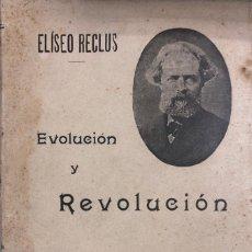 Libros antiguos: EVOLUCION Y REVOLUCION. ELÍSEO RECLUS. F. SEMPERE EDITOR. VALENCIA, 196 PAGINAS. . Lote 166368406