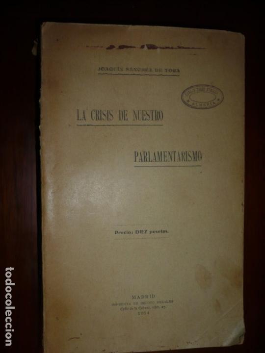 LA CRISIS DE NUESTRO PARLAMENTARISMO JOAQUIN SANCHEZ DE TOCA 1914 MADRID (Libros Antiguos, Raros y Curiosos - Pensamiento - Política)