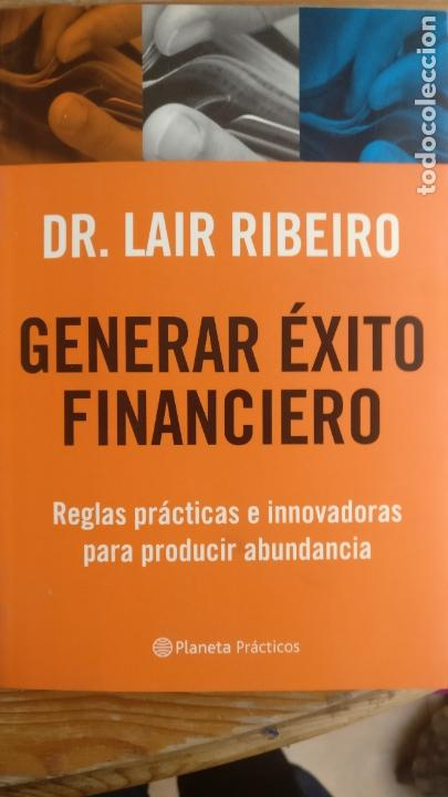 GENERAR EXITO FINANCIERO LAIR RIBEIRO PLANETA 2004 152PP (Libros Antiguos, Raros y Curiosos - Pensamiento - Política)