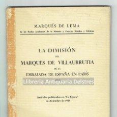Libros antiguos: [MADRID, 1929] LA DIMISIÓN DEL MARQUÉS DE VILLAURRUTIA DE LA EMBAJADA DE ESPAÑA EN PARIS (1914). . Lote 167099684