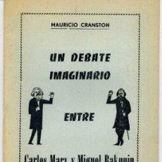 Libros antiguos: CRANSTON, MAURICIO / UN DEBATE IMAGINARIO ENTRE CARLOS MARX Y MIGUEL BAKUNIN / JOSÉ PEIRATS TRAD.. Lote 167554660