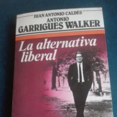 Libros antiguos: ANTONIO GARRIGUES WALKER AUTOR JUAN ANTONIO CALDES EDITORIAL ARGOS VERGARA. Lote 167744592