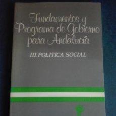 Libros antiguos: FUNDAMENTOS Y PROGRAMA DE GOBIERNO PARA ANDALUCÍA EDITADO EL PARTIDO ANDALUZ. Lote 167746020
