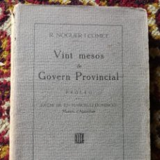 Libros antiguos: VINT MESOS DE GOVERN PROVINCIAL- DEDICADO Y FIRMADO POR R. NOGUER I COMET, BARCELONA 1933. . Lote 167837272