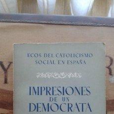 Libros antiguos: IMPRESIONES DE UN DEMÓCRATA CRISTIANO. SEVERINO AZNAR. Lote 160618398