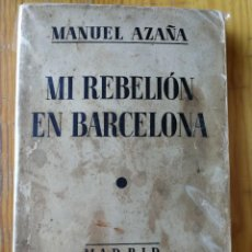 Libros antiguos: MI REBELIÓN EN BARCELONA- MANUEL AZAÑA. MADRID, 1º EDICIÓN.1935. . Lote 167996588